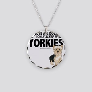 I Sleep with Yorkies Necklace Circle Charm