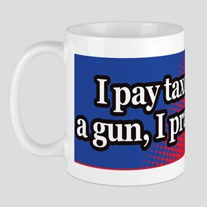 I pay taxes, I own a gun, I pray  I vot Mug