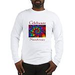 Celebrate Neurodiversity Long Sleeve T-Shirt
