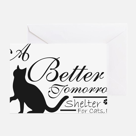 A Better Tomorrow Shelter For Cats Greeting Card