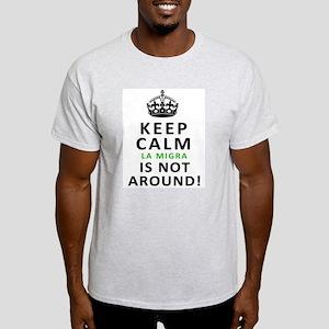 Keep Calm, la Migra is not around T-Shirt
