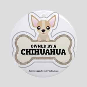 Owned by a Chihuahua Round Ornament