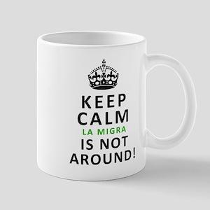 Keep Calm, la Migra is not around Mugs