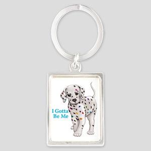 I Gotta Be Me dalmatian Portrait Keychain