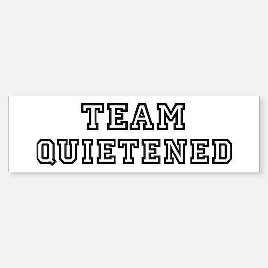 Team QUIETENED Bumper Bumper Bumper Sticker