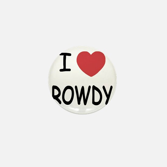I heart ROWDY Mini Button