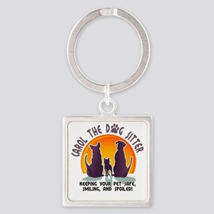 Carol The Dog Sitter with Tag Line Square Keychain