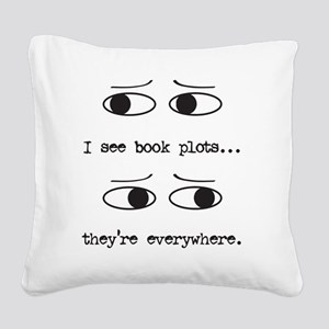 I see book plots... (black) Square Canvas Pillow