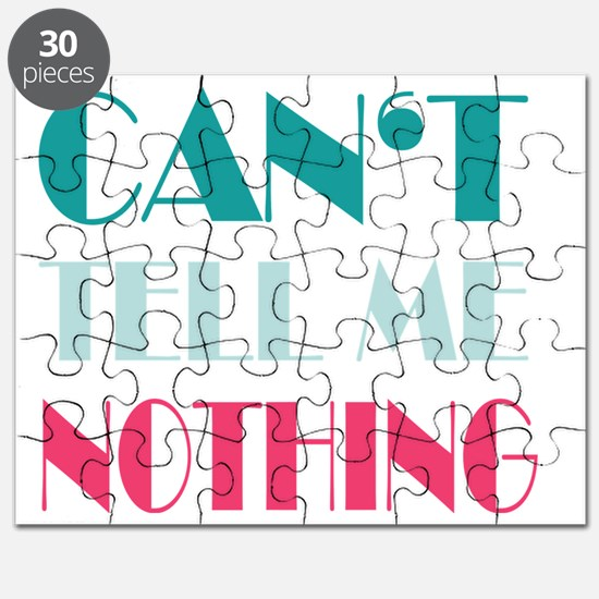 Cant Tell Me Nothing Puzzle