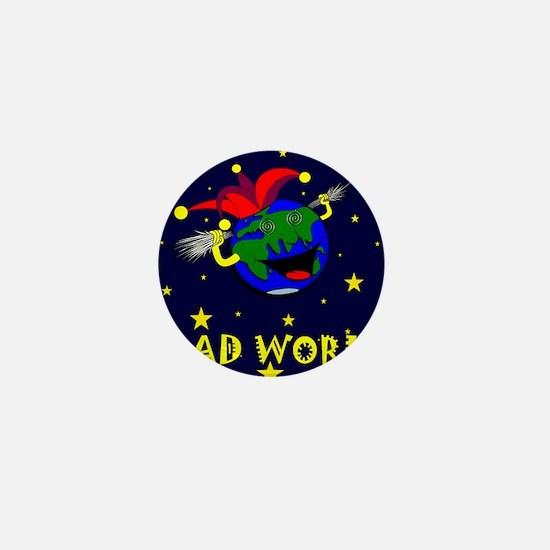 Mad World Mini Button