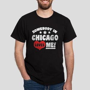Somebody In Chicago Loves Me Dark T-Shirt