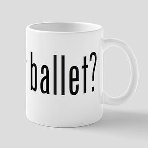 got ballet? Mug