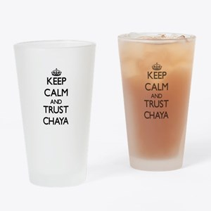 Keep Calm and trust Chaya Drinking Glass