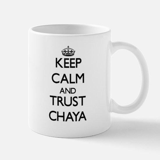 Keep Calm and trust Chaya Mugs