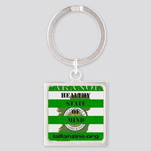 Paranoia-Healthy State of Mind Square Keychain