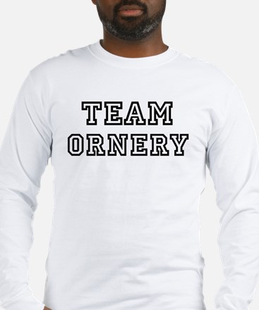 Team ORNERY Long Sleeve T-Shirt