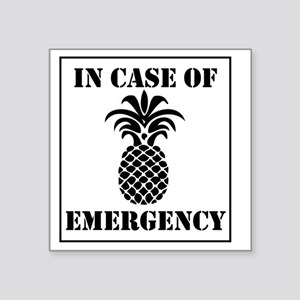 """In Case of Emergency... Square Sticker 3"""" x 3"""""""
