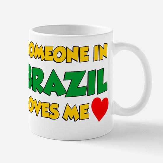 Someone In Brazil Loves Me Mug