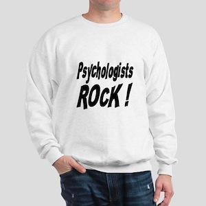 Psychologists Rock ! Sweatshirt