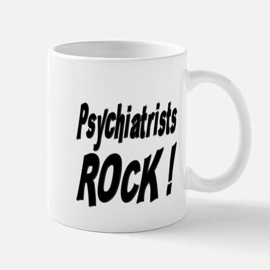 Psychiatrists Rock ! Mug