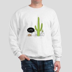 You had me at... Sweatshirt