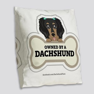 Owned by a Dachshund Burlap Throw Pillow
