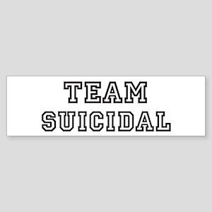 Team SUICIDAL Bumper Sticker