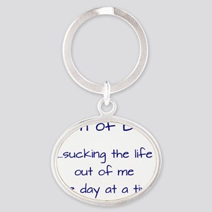 Mom of Boys....sucking the life out  Oval Keychain