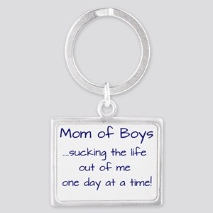 Mom of Boys....sucking the life Landscape Keychain