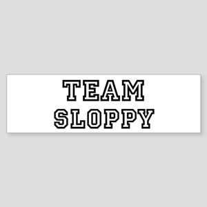 Team SLOPPY Bumper Sticker