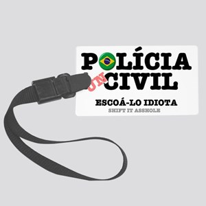 POLICIA CIVIL - SHIFT IT ASSHOLE Large Luggage Tag