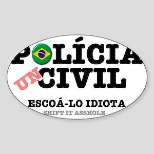 POLICIA CIVIL - SHIFT IT ASSHOLE -  Sticker (Oval)