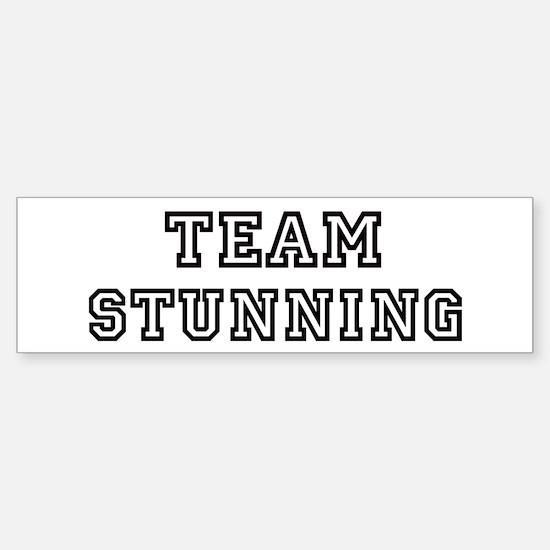 Team STUNNING Bumper Bumper Bumper Sticker