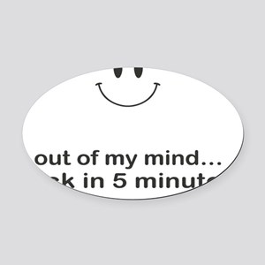out of my mind Oval Car Magnet