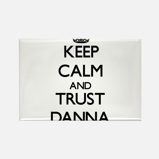 Keep Calm and trust Danna Magnets
