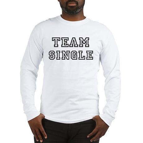 Team SINGLE Long Sleeve T-Shirt