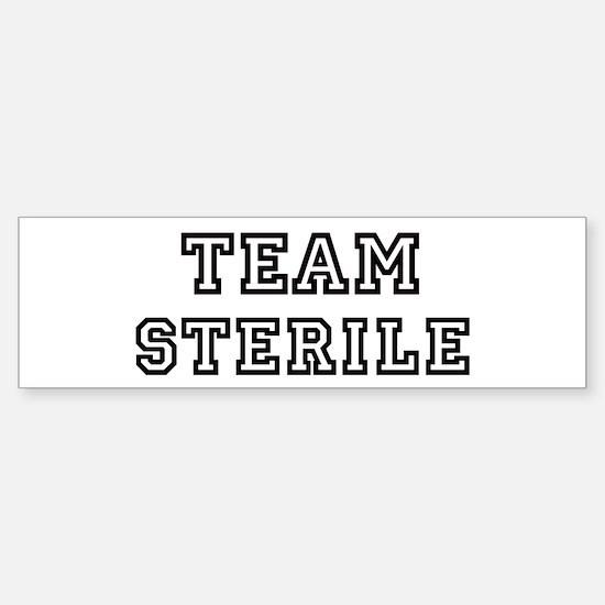 Team STERILE Bumper Bumper Bumper Sticker