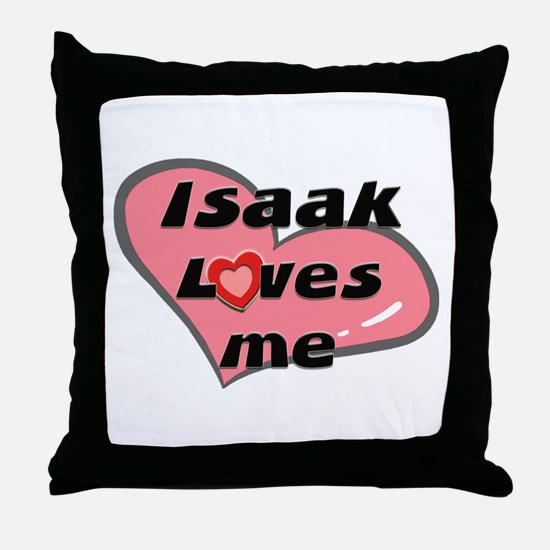 isaak loves me  Throw Pillow