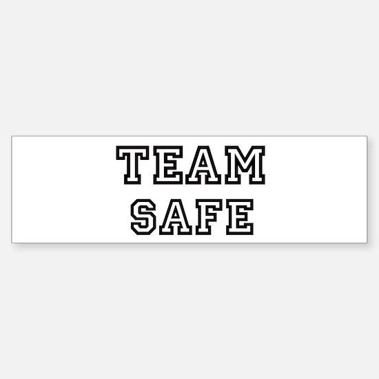 Team SAFE Bumper Bumper Bumper Sticker