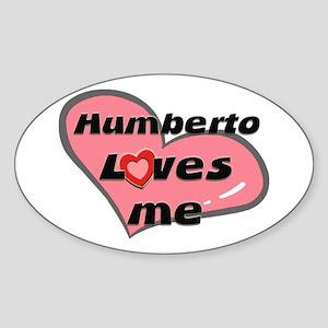 humberto loves me Oval Sticker