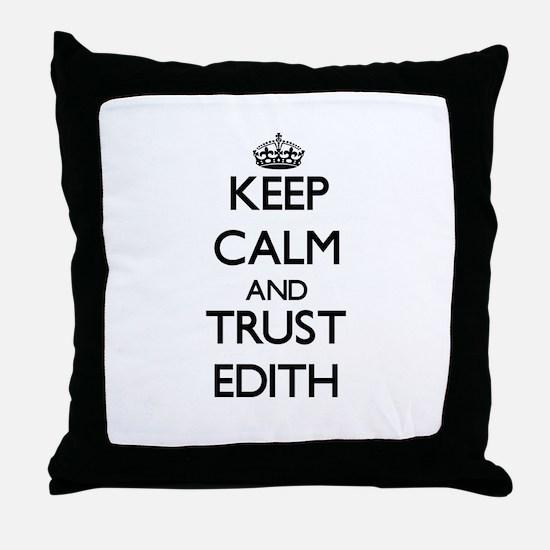 Keep Calm and trust Edith Throw Pillow