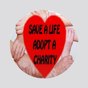 Save A Life Adopt A Charity Round Ornament
