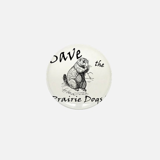 Save the Prairie Dogs! Mini Button