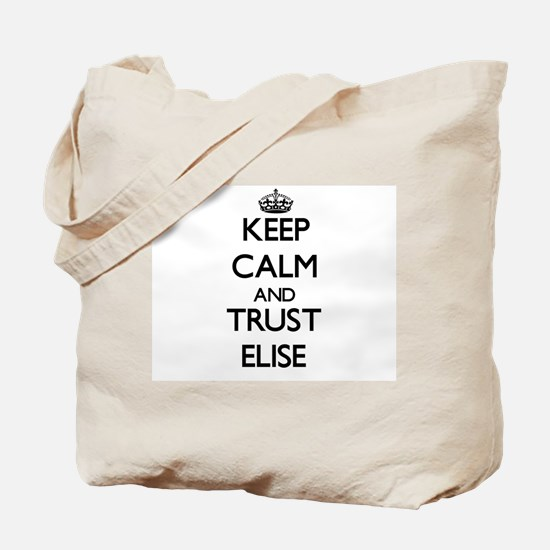 Keep Calm and trust Elise Tote Bag