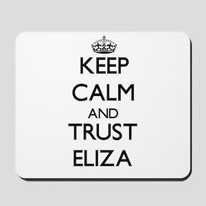 Keep Calm and trust Eliza Mousepad