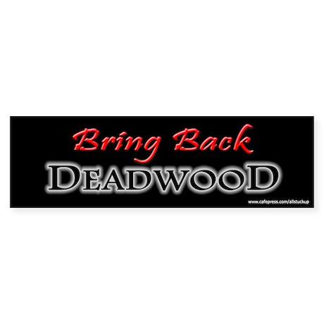 Bring Back DEADWOOD Bumper Sticker