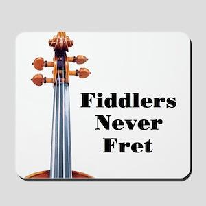 Fiddlers Never Fret Mousepad