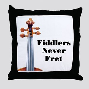 Fiddlers Never Fret Throw Pillow