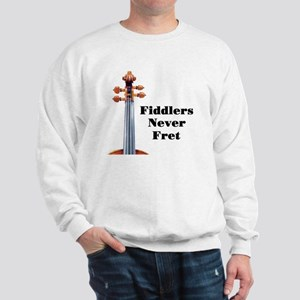 Fiddlers Never Fret Sweatshirt