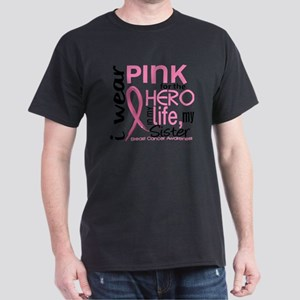 - Hero in Life Sister Breast Cancer Dark T-Shirt